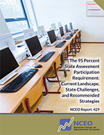 The 95 Percent State Assessment Participation Requirement: Current Landscape, State Challenges, and Recommended Strategies (NCEO Report #429)