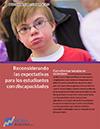 Reconsiderandolas expectativas para los estudiantes con discapacidades