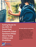Getting Ready for the 2021-22 School Year: Frequently Asked Questions (FAQs) About Testing Children with Disabilities (NCEO Brief #26)